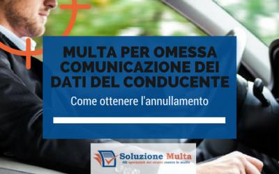 Multa per omessa comunicazione dei dati del conducente: come ottenere l'annullamento