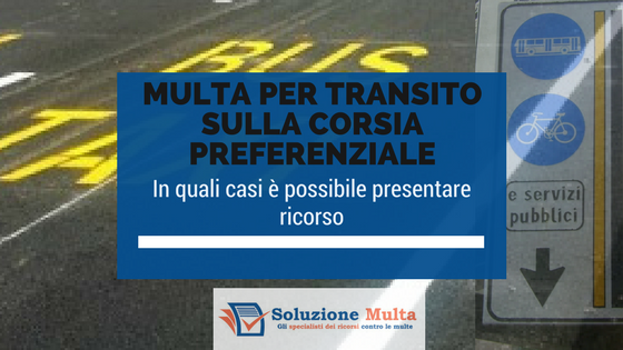 Multa per transito sulla corsia preferenziale: quando è possibile fare ricorso