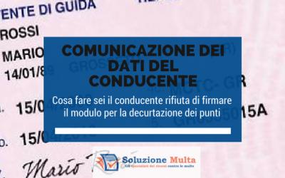 Comunicazione dati del conducente: cosa fare sei il conducente rifiuta di firmare il modulo per la decurtazione dei punti