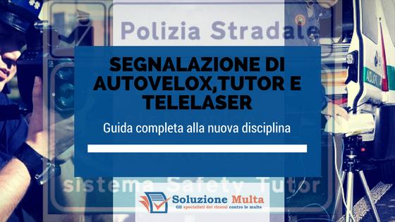 Segnalazione di autovelox, tutor e telelaser: quando è possibile fare ricorso