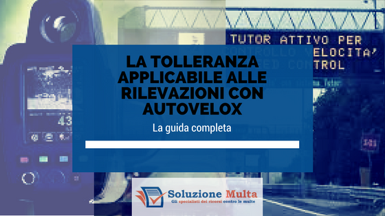 Limiti di velocità: tolleranza applicabile all'autovelox ed al Tutor