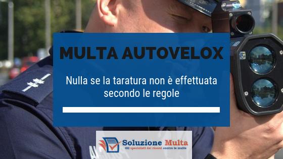 Multa con autovelox: nulla se la taratura non è effettuata secondo le regole