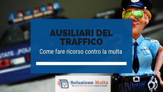 Ricorso contro le multe degli ausiliari del traffico: la guida completa