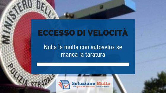 Nulla la multa per eccesso di velocità senza taratura o verifica di funzionalità dell'autovelox o del tutor