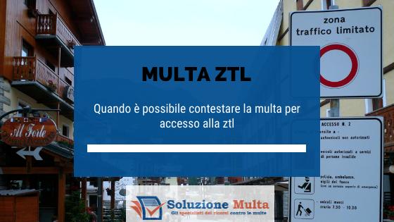 Multa per accesso alla ZTL: in quali casi è possibile fare ricorso